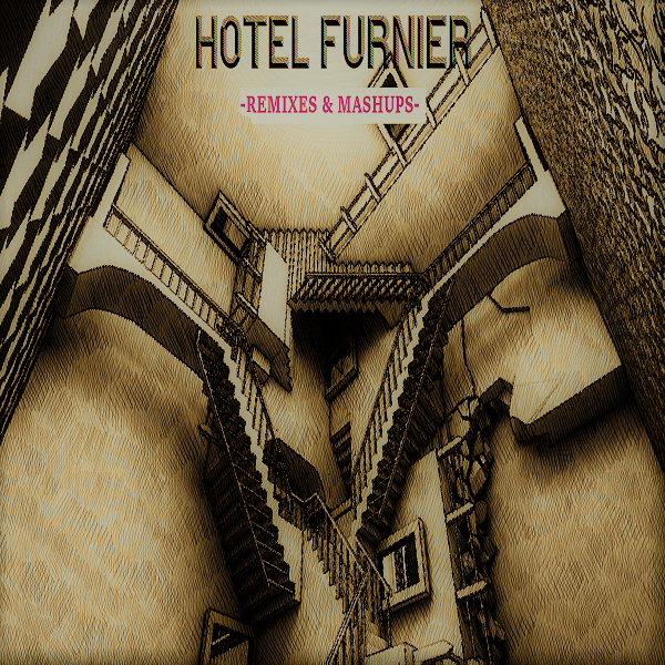 Hotel Furnier -Remixes & Mashups-